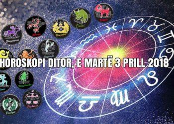 Horoskopi ditor, e Martë 3 Prill 2018